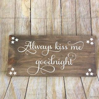 151 Always Kiss Me Goodnight Medium Sign Me Up Art Studio